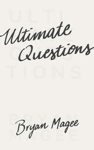 Craig Taylor reviews 'Ultimate Questions' by Brian Magee