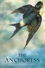 Carol Middleton reviews 'The Anchoress' by Robyn Cadwallader
