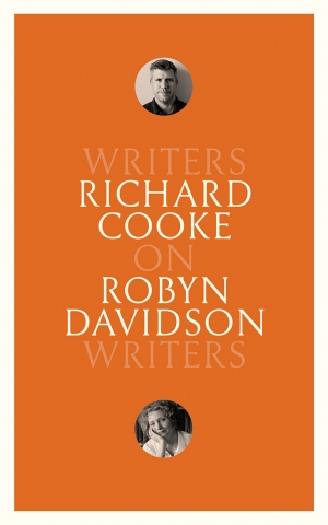 Sophie Cunningham reviews 'On Robyn Davidson: Writers on Writers' by Richard Cooke