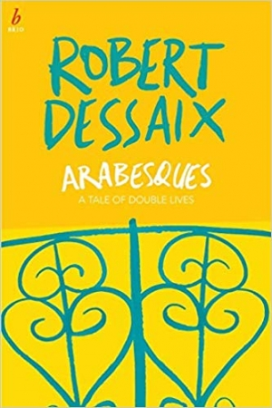 Chris Wallace-Crabbe reviews 'Arabesques: A tale of double lives' by Robert Dessaix