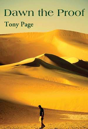 Dennis Haskell reviews 'Dawn the Proof' by Tony Page, 'Headwaters' by Anthony Lawrence, and 'Gods and Uncles' by Geoff Page