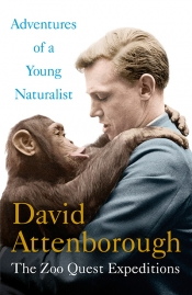 Danielle Clode reviews 'Adventures of a Young Naturalist: The Zoo Quest expeditions' by David Attenborough