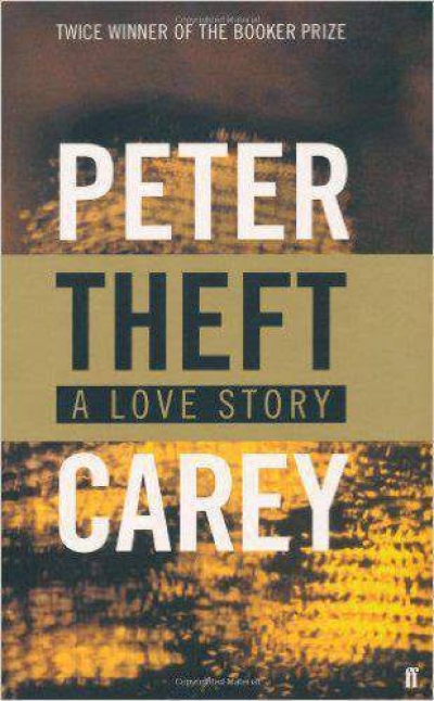 Karen Lamb reviews 'Theft: A love story' by Peter Carey