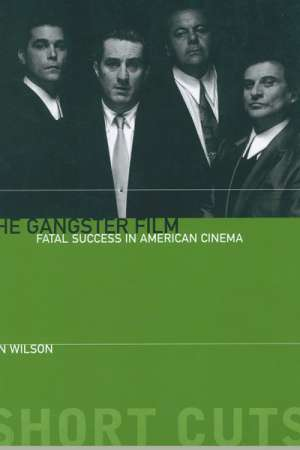 Jake Wilson reviews 'The Gangster Film' by Ron Wilson