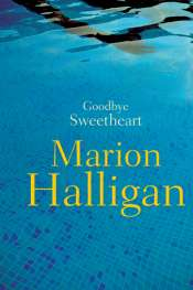 Judith Armstrong reviews 'Goodbye Sweetheart' by Marion Halligan