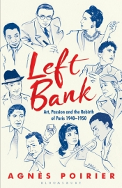 Gemma Betros reviews 'Left Bank: Art, Passion and the Rebirth of Paris 1940–1950' by Agnès Poirier