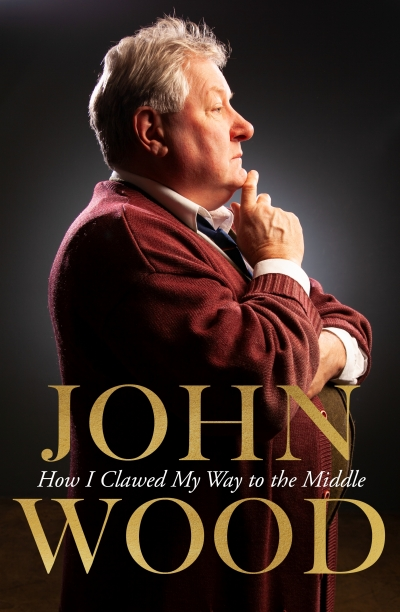 Diana Simmonds reviews 'How I Clawed My Way to the Middle' by John Wood