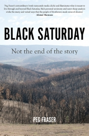 Daniel May reviews 'Black Saturday: Not the end of the story' by Peg Fraser