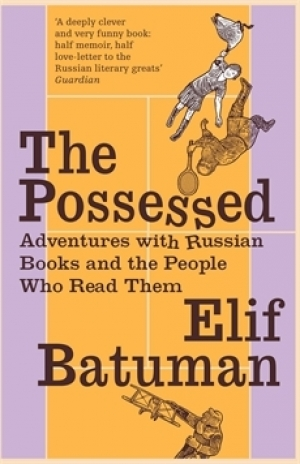 Alex Lewis reviews 'The Possessed' by Elif Batuman