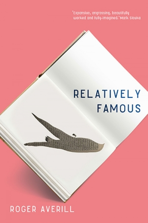 Shannon Burns reviews 'Relatively Famous' by Roger Averill