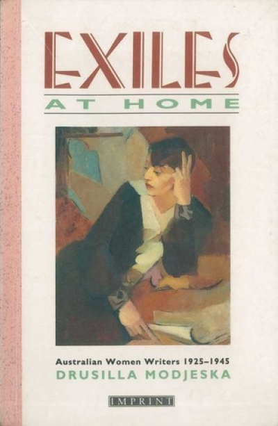 Judy Turner reviews 'Exiles at Home: Australian women writers 1925–1945' by Drusilla Modjeska