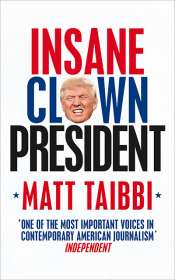 James McNamara reviews 'Insane Clown President: Dispatches from the 2016 Circus' by Matt Taibbi and 'How The Hell Did This Happen? The Election of 2016' by P.J. O'Rourke
