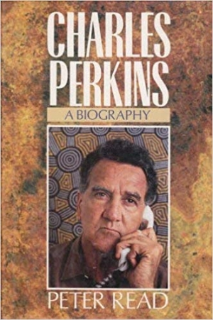 Stuart Macintyre reviews 'Charles Perkins: A biography' by Peter Read