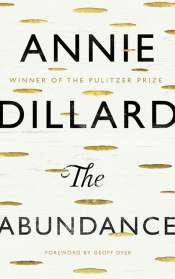 Kevin Rabalais reviews 'The Abundance' by Annie Dillard