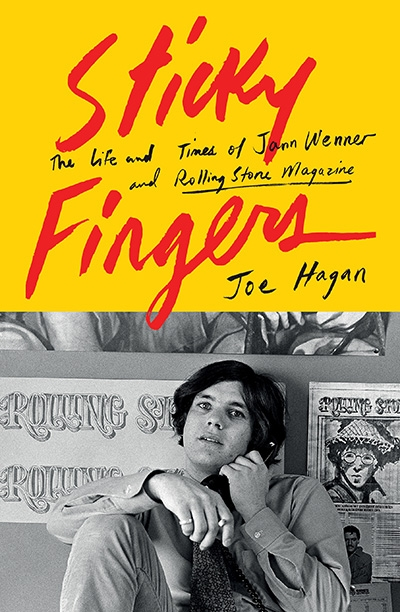 Anwen Crawford reviews 'Sticky Fingers: The life and times of Jann Wenner and Rolling Stone magazine' by Joe Hagan