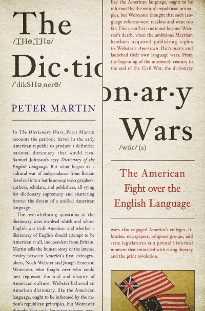 Bruce Moore reviews 'The Dictionary Wars: The American fight over the English language' by Peter Martin