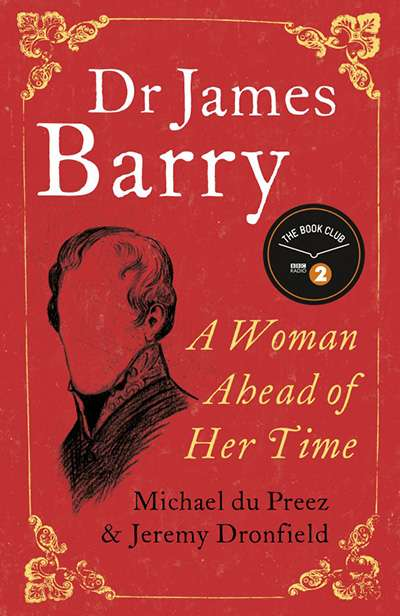 James Dunk reviews 'Dr James Barry: A woman ahead of her time' by Michael du Preez and Jeremy Dronfield