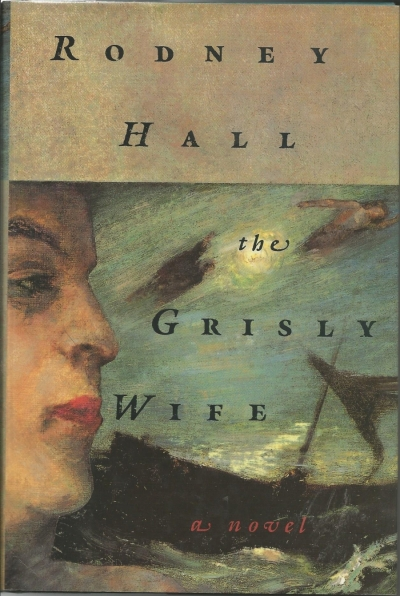 Robert Holden reviews 'The Grisly Wife' by Rodney Hall