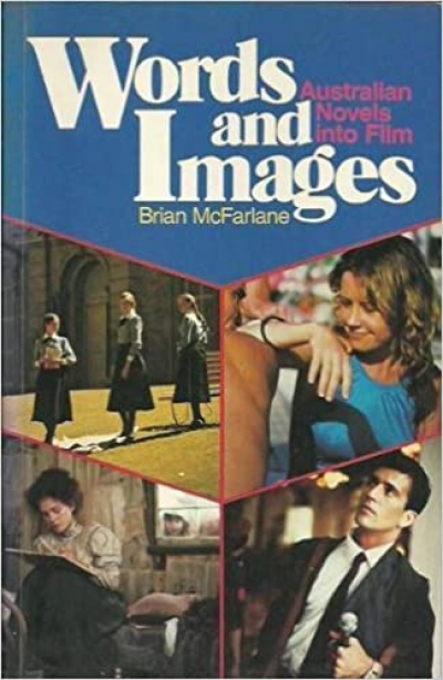 Sharon Connolly reviews 'Words and Images: Australian novels into film' by Brian Mcfarlane