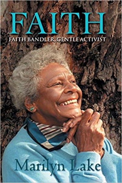 Gillian Whitlock reviews 'Faith: Faith Bandler, gentle activist' by Marilyn Lake