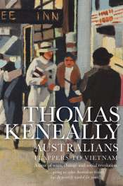 Luke Slattery reviews 'Australians, Volume 3' by Thomas Keneally
