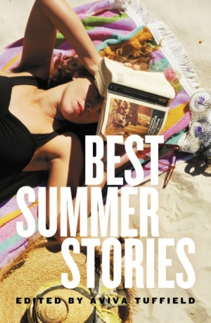 Anthony Lynch reviews 'Best Summer Stories' edited by Aviva Tuffield