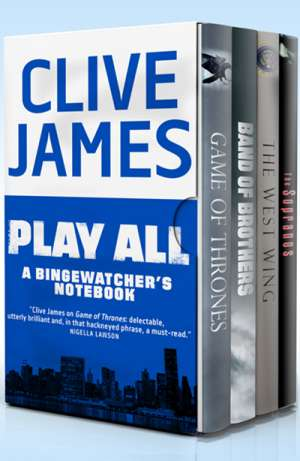 Peter Goldsworthy reviews 'Play All: A bingewatcher's notebook' by Clive James