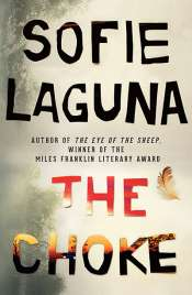 James Ley reviews 'The Choke' by Sofie Laguna