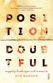 Michael Winkler reviews 'Position Doubtful: Mapping landscapes and memories' by Kim Mahood