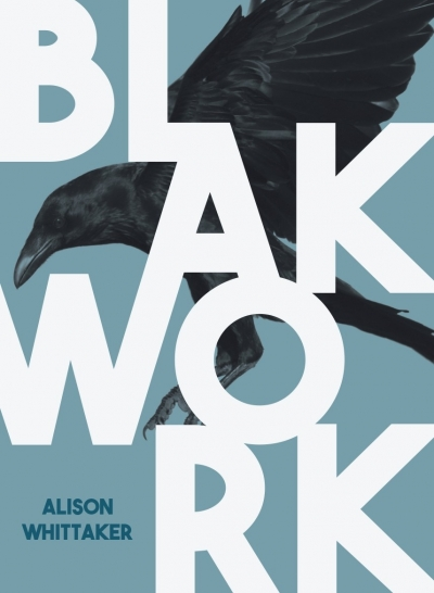 Jen Webb reviews 'Blakwork' by Alison Whittaker and 'Walking with Camels: The story of Bertha Strehlow' by Leni Shilton