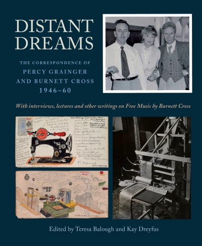 David Pear reviews 'Distant Dreams: The correspondence of Percy Grainger and Burnett Cross, 1946–60' edited by Teresa Balough and Kay Dreyfus