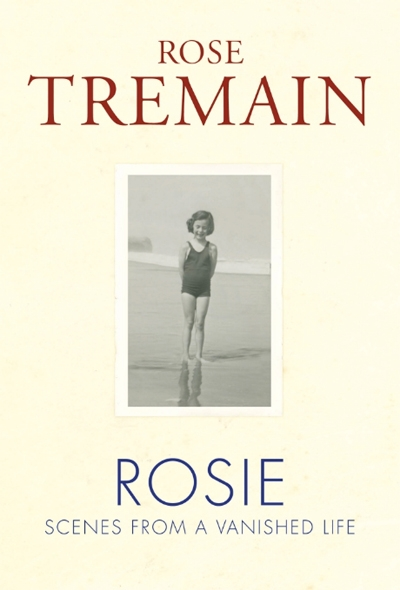 Brenda Niall reviews 'Rosie: Scenes from a vanished life' by Rose Tremain