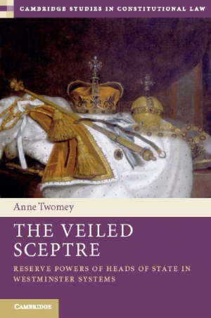 Stephen Murray reviews 'The Veiled Sceptre: Reserve powers of heads of state in Westminster systems' by Anne Twomey