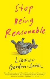 Alex Tighe reviews 'Stop Being Reasonable' by Eleanor Gordon-Smith