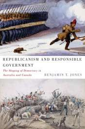 Ben Huf reviews 'Republicanism and Responsible Government' by Benjamin T. Jones
