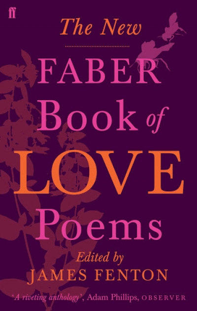 Stephen Edgar reviews 'The New Faber Book of Love Poems' edited by James Fenton
