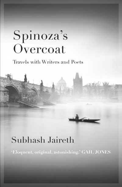 Dan Dixon reviews 'Spinoza's Overcoat: Travels with writers and poets' by Subhash Jaireth