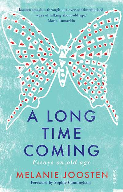 Patrick Allington reviews 'A Long Time Coming: Essays on old age' by Melanie Joosten
