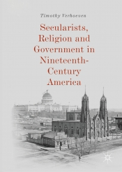 Ian Tyrrell reviews 'Secularists, Religion and Government in Nineteenth-Century America' by Timothy Verhoeven