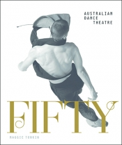 Lee Christofis reviews 'Fifty: Half a century of Australian dance theatre' by Maggie Tonkin