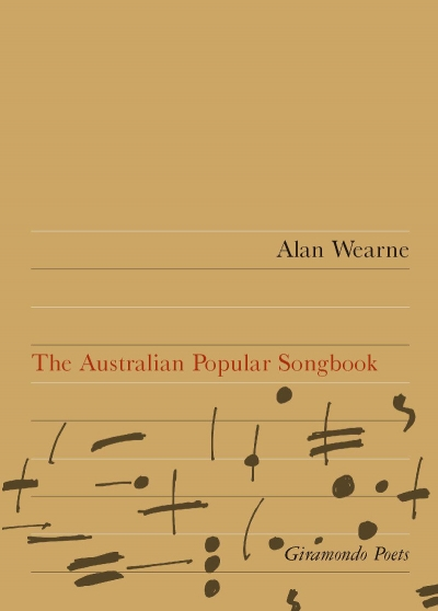David McCooey reviews 'The Australian Popular Songbook' by Alan Wearne