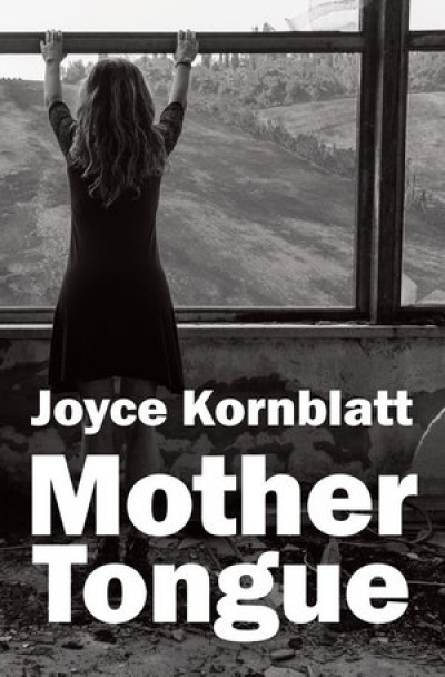 Rose Lucas reviews 'Mother Tongue' by Joyce Kornblatt