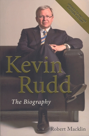 Neal Blewett reviews 'Kevin Rudd: The biography' by Robert Macklin and 'Kevin Rudd: An unauthorised political biography' by Nicholas Stuart