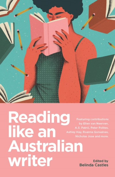 Polly Simons reviews 'Reading Like an Australian Writer' edited by Belinda Castles