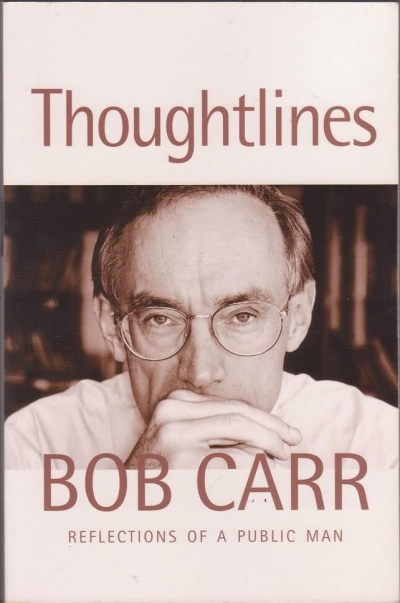 Neal Blewett reviews 'Thoughtlines: Reflections of a public man' by Bob Carr
