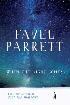 Sarah Holland-Batt reviews 'When the Night Comes' by Favel Parrett