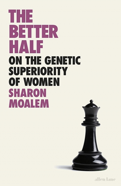 Zora Simic reviews 'The Better Half: On the genetic superiority of women' by Sharon Moalem