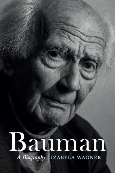 Anthony Elliott reviews 'Bauman: A biography' by Izabela Wagner