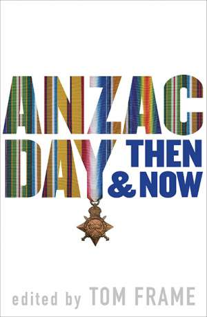 Seumas Spark reviews 'Anzac Day Then and Now' edited by Tom Frame