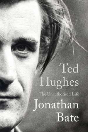 Michael Hofmann reviews 'Ted Hughes' by Jonathan Bate